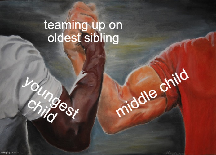 Epic Handshake |  teaming up on oldest sibling; middle child; youngest child | image tagged in memes,epic handshake | made w/ Imgflip meme maker