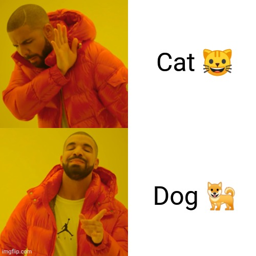 Doggos!! |  Cat 🐱; Dog 🐕 | image tagged in memes,drake hotline bling | made w/ Imgflip meme maker