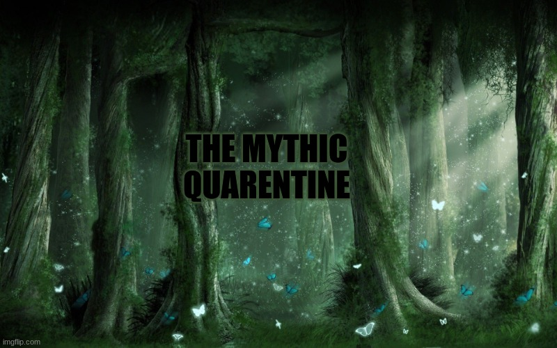 A new thing...Even if it got old fast. |  THE MYTHIC QUARENTINE | made w/ Imgflip meme maker