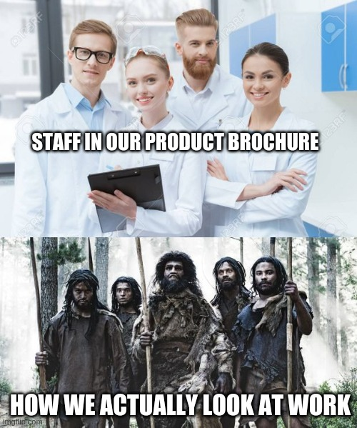Product brochures be like |  STAFF IN OUR PRODUCT BROCHURE; HOW WE ACTUALLY LOOK AT WORK | image tagged in company image vs staff actually at work | made w/ Imgflip meme maker
