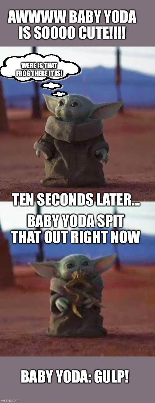 Image Tagged In Baby Yoda Baby Yoda Eats Frog Imgflip