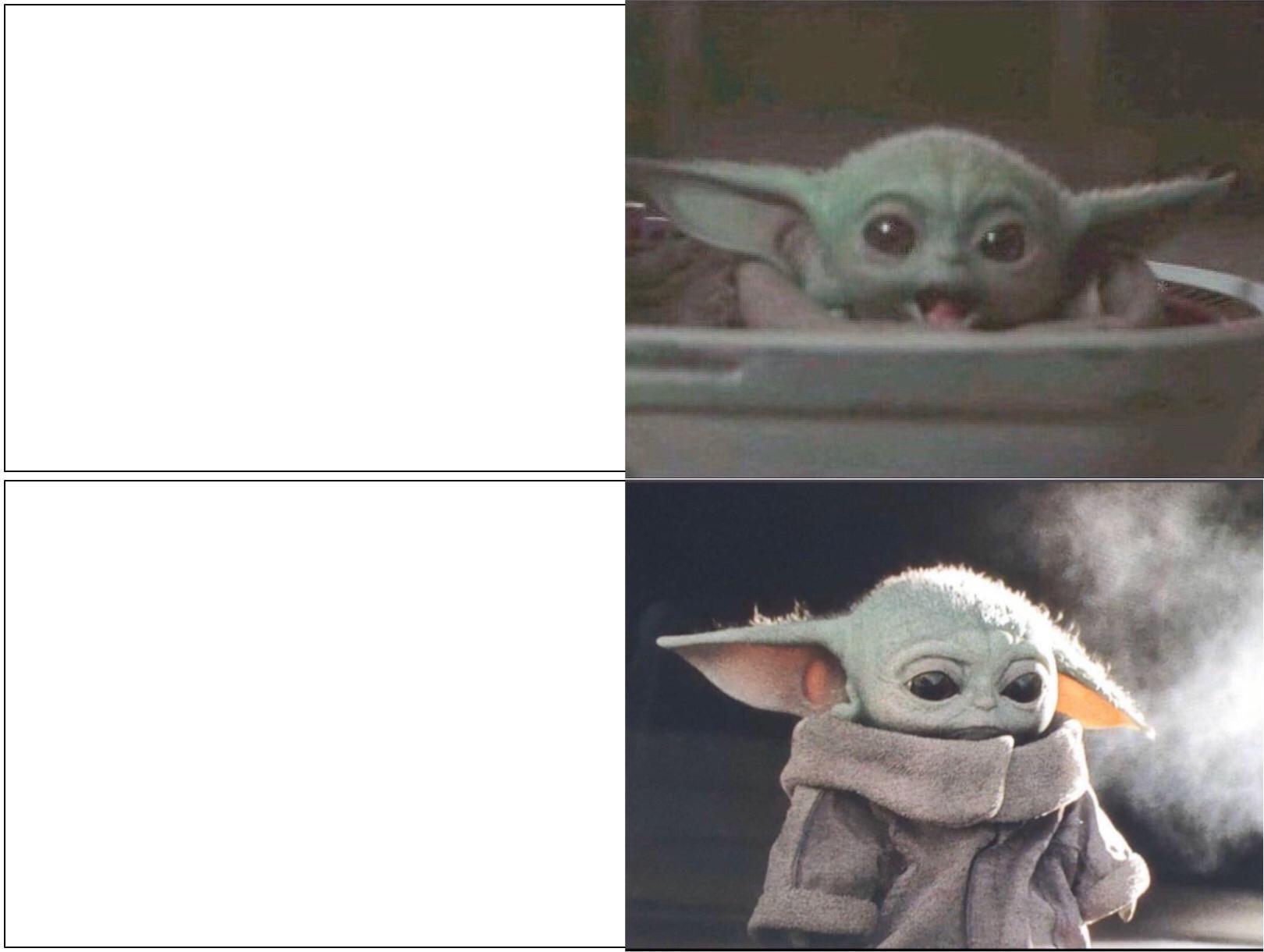 Baby Yoda Happy Then Sad Blank Template Imgflip