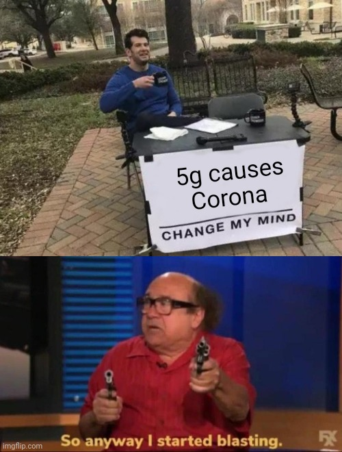 Image tagged in memes,change my mind,so anyway i started ...