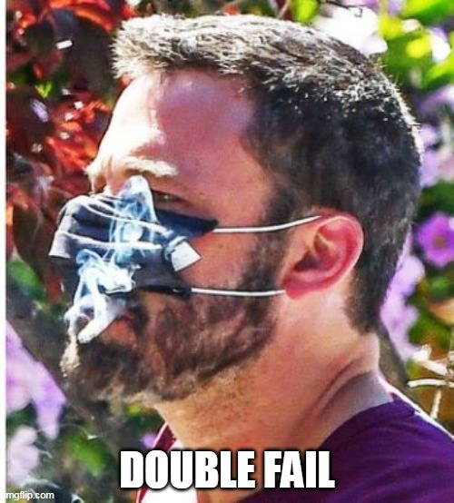 fail |  DOUBLE FAIL | image tagged in ben affleck,fail | made w/ Imgflip meme maker