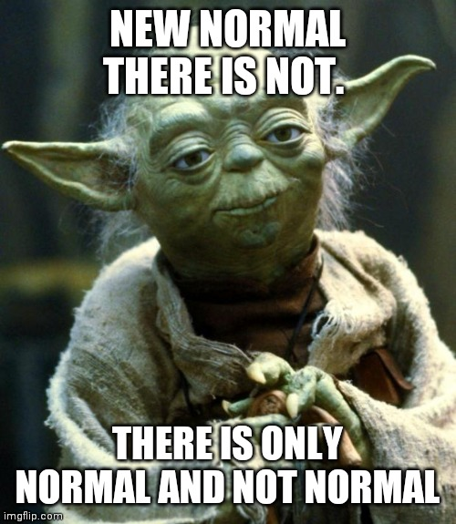 No new normal - Imgflip