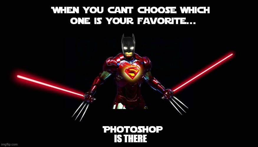 All in one Superhero |  IS THERE | image tagged in marvel,wolverine,superman,batman,jedi,ironman | made w/ Imgflip meme maker