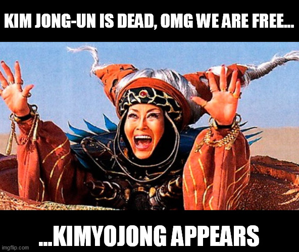 Meanwhile in North Korea |  KIM JONG-UN IS DEAD, OMG WE ARE FREE... ...KIMYOJONG APPEARS | image tagged in north korea,kim jong un | made w/ Imgflip meme maker