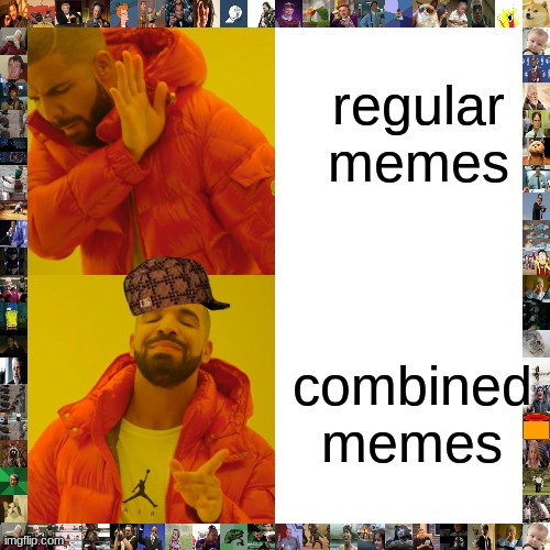 lol B ) |  regular memes; combined memes | image tagged in memes,drake hotline bling | made w/ Imgflip meme maker
