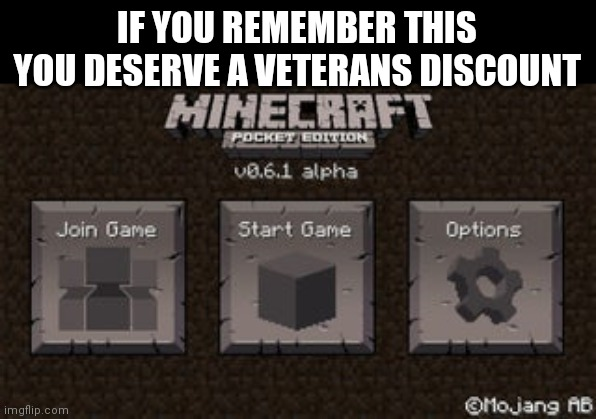 IF YOU REMEMBER THIS YOU DESERVE A VETERANS DISCOUNT | image tagged in memes,dank memes,minecraft,nostalgia,veteran | made w/ Imgflip meme maker