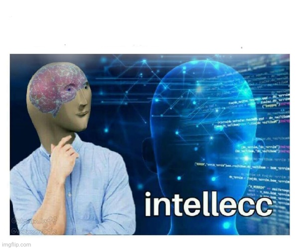 Intelecc | image tagged in intelecc | made w/ Imgflip meme maker