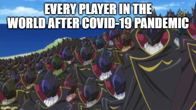 players after covid-19 |  EVERY PLAYER IN THE WORLD AFTER COVID-19 PANDEMIC | image tagged in anime,anime meme,covid-19 | made w/ Imgflip meme maker