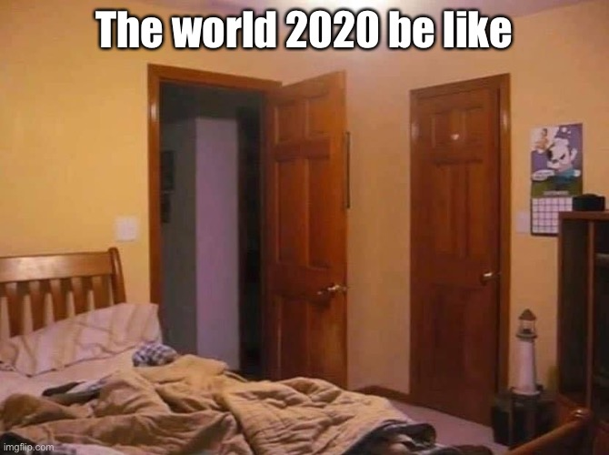 The world 2020 be like | image tagged in cornholio,remote control,memes | made w/ Imgflip meme maker