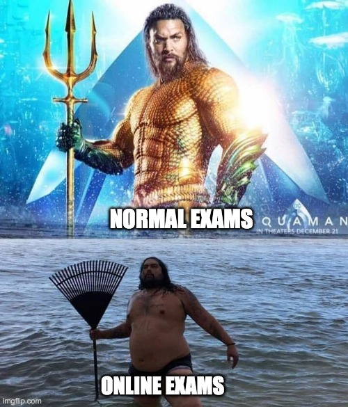me vs reality - aquaman |  NORMAL EXAMS; ONLINE EXAMS | image tagged in me vs reality - aquaman,online school | made w/ Imgflip meme maker