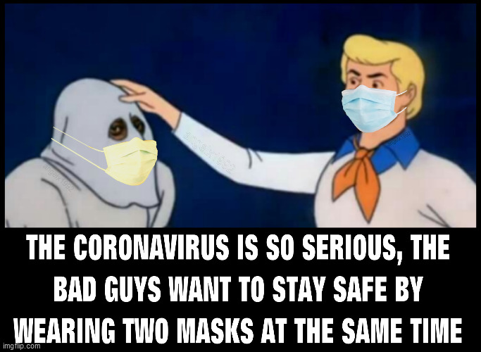 image tagged in coronavirus,scooby doo,scooby doo mask reveal,masks,covid-19,fred | made w/ Imgflip meme maker