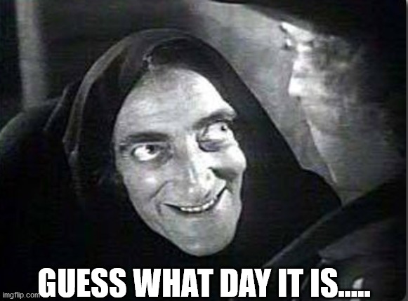 Igor |  GUESS WHAT DAY IT IS..... | image tagged in eye-gor,hump,hump day | made w/ Imgflip meme maker
