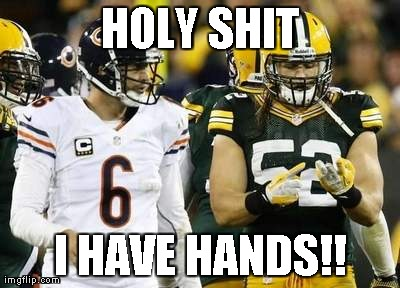 Packers | HOLY SHIT I HAVE HANDS!! | image tagged in memes,packers,hands,funny | made w/ Imgflip meme maker