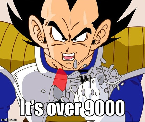 It's over 9000! (Dragon Ball Z) (Newer Animation) | image tagged in it's over 9000 dragon ball z newer animation | made w/ Imgflip meme maker