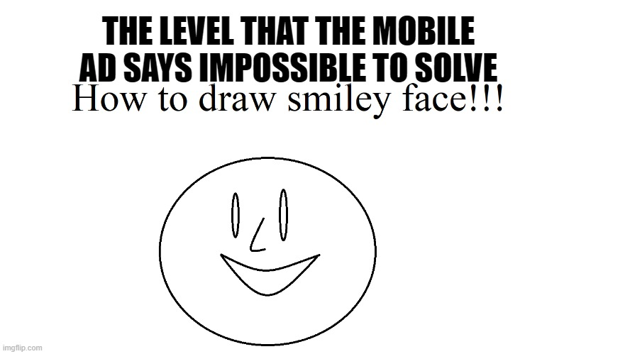 THE LEVEL THAT THE MOBILE AD SAYS IMPOSSIBLE TO SOLVE | image tagged in bruh,mobile | made w/ Imgflip meme maker