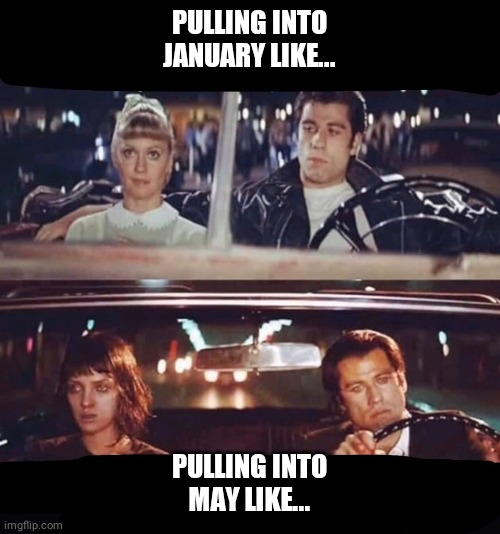 PULLING INTO JANUARY LIKE... PULLING INTO MAY LIKE... | image tagged in pulp fiction,greece,john travolta | made w/ Imgflip meme maker