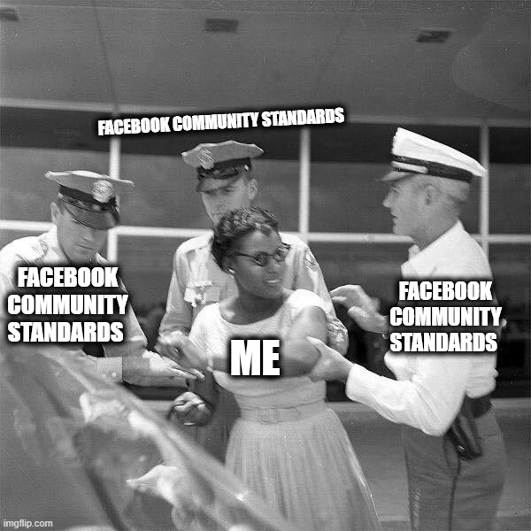 live free or die! |  FACEBOOK COMMUNITY STANDARDS; FACEBOOK COMMUNITY STANDARDS; FACEBOOK COMMUNITY STANDARDS; ME | image tagged in facebook,facebook jail,facebook problems,freedom,free speech | made w/ Imgflip meme maker