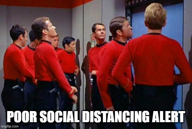 Well...we know what's gonna happen here...... |  POOR SOCIAL DISTANCING ALERT | image tagged in star trek red shirts | made w/ Imgflip meme maker