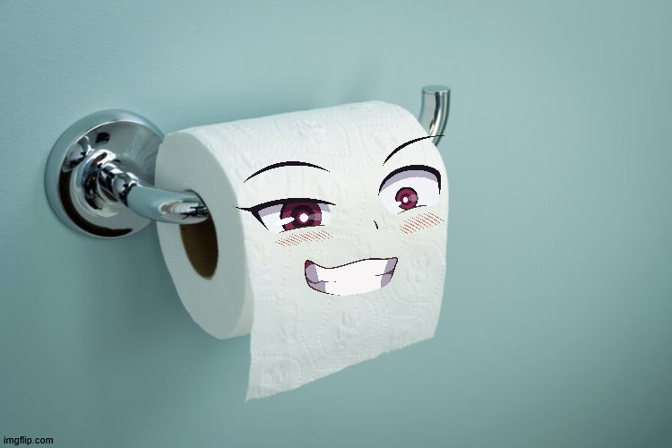 Toilet Paper Kyouki-gata | image tagged in memes,toilet paper,kyouki-gata,senpai,toilet paper senpai,toilet paper kyouki-gata | made w/ Imgflip meme maker