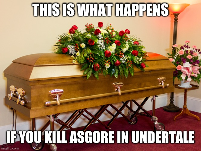 """R.I.P. Asgore"" 