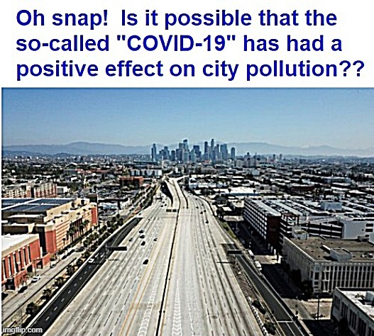 Kinda freaky to see HARDLY ANY TRAFFIC on the Los Angeles freeway, eh? | image tagged in covid-19,pollution | made w/ Imgflip meme maker