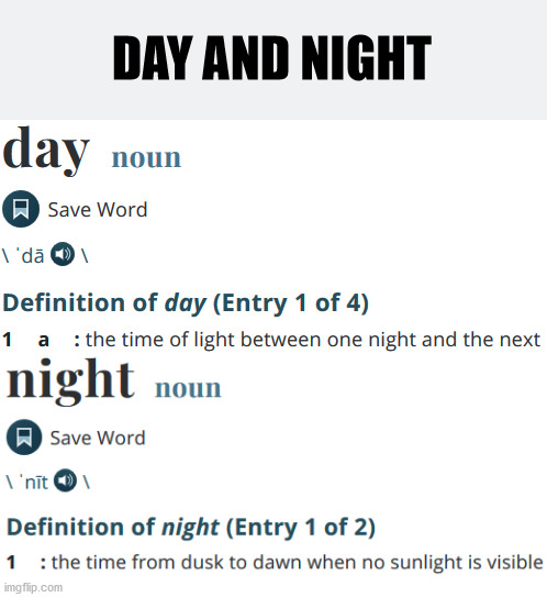DAY AND NIGHT | made w/ Imgflip meme maker