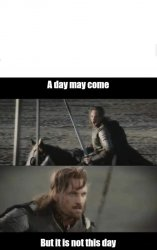A day may come Meme Template