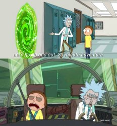 Rick and Morty 20 Minute Adventure Meme Template