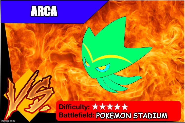 I haven't released it's bio yet but why not? |  ARCA; POKEMON STADIUM | image tagged in raid battle new | made w/ Imgflip meme maker