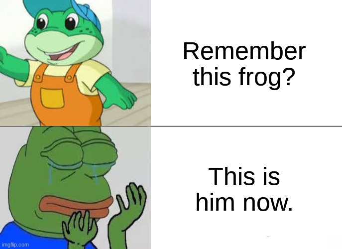 Feel Old Yet? Tad-Pepe |  Remember this frog? This is him now. | image tagged in pepe the frog,feel old yet | made w/ Imgflip meme maker