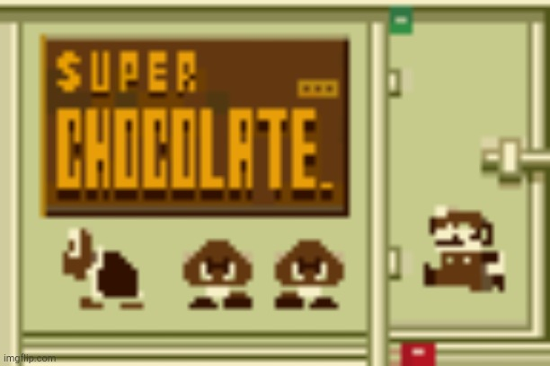 Super Chocolate! | image tagged in super chocolate | made w/ Imgflip meme maker