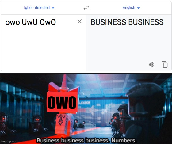 i see what yowu did there >wo |  OWO | image tagged in owo,uwu,i see what you did there,memes,the lego movie,unikitty | made w/ Imgflip meme maker