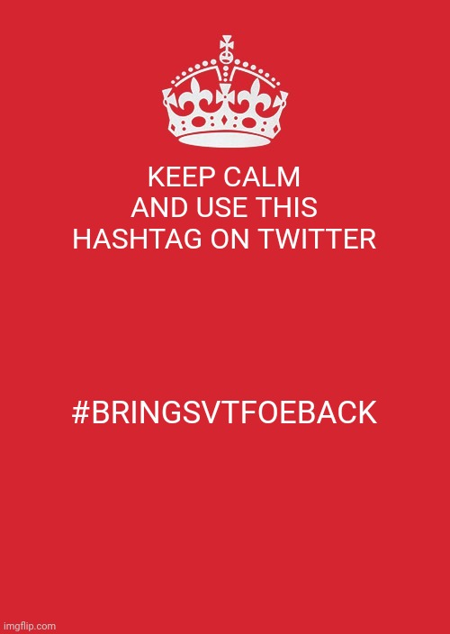 Guys please use #BRINGsvtfoeBACK on twitter so we can get season 5 |  KEEP CALM AND USE THIS HASHTAG ON TWITTER; #BRINGSVTFOEBACK | image tagged in memes,keep calm and carry on red | made w/ Imgflip meme maker