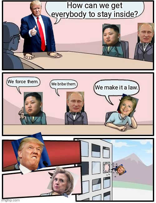 """How Can We Get Everybody to Stay Inside?"" 