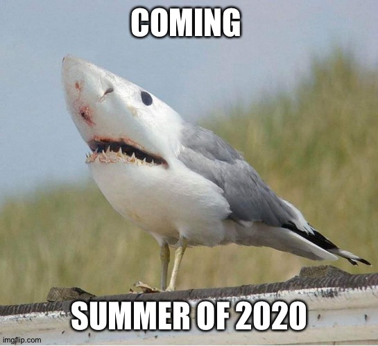 COMING; SUMMER OF 2020 | image tagged in covid-19,murder hornet,virus,pandemic,social distancing,2020 | made w/ Imgflip meme maker