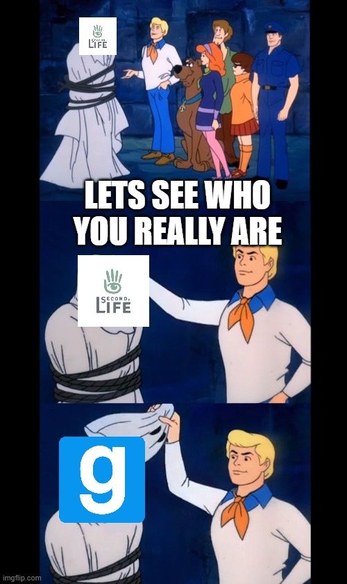 Second Life gmod meme |  LETS SEE WHO YOU REALLY ARE | image tagged in let's see who this really is | made w/ Imgflip meme maker