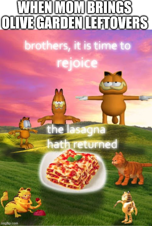Surreal lasagna |  WHEN MOM BRINGS OLIVE GARDEN LEFTOVERS | image tagged in garfield,surreal,olive,pasta,surrealism,surreal angery | made w/ Imgflip meme maker