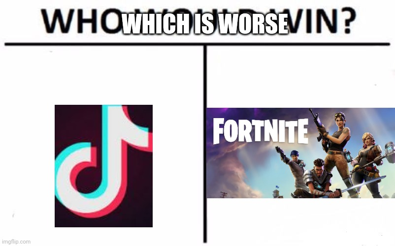 Who Would Win? |  WHICH IS WORSE | image tagged in memes,who would win | made w/ Imgflip meme maker