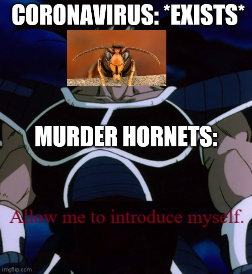 "Murder Hornets: ""Allow Me to Introduce Myself."" 