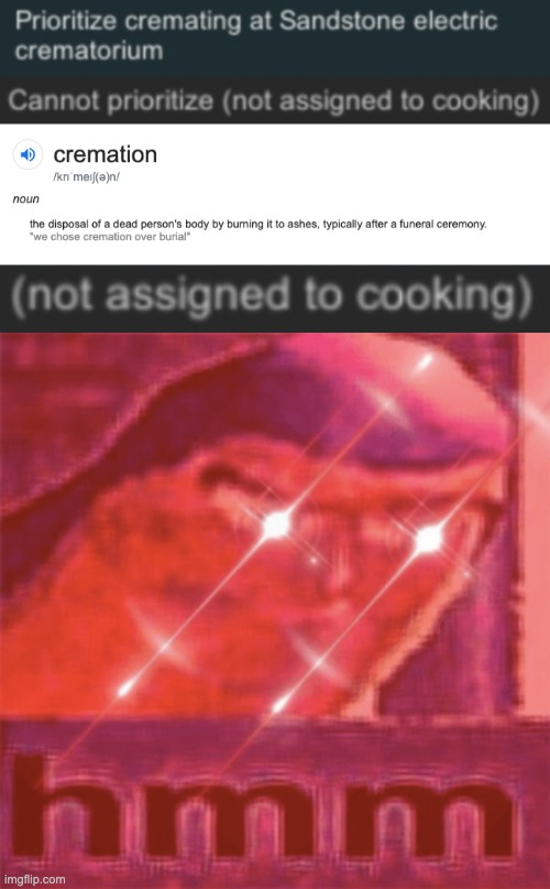 Cremation=Cooking? | image tagged in fun,meme,cooking,buzz lightyear hmm,hmmm | made w/ Imgflip meme maker