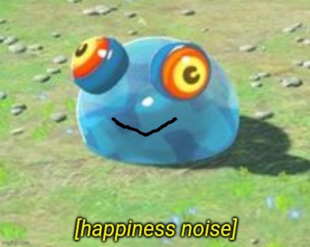I know this is not what they actually look like | image tagged in botw chuchu happiness noise,derp | made w/ Imgflip meme maker