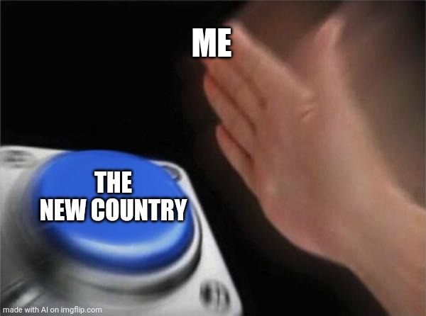 If Only Could AI Could Have Written 'undiscovered' |  ME; THE NEW COUNTRY | image tagged in memes,blank nut button,fixed ai memes,rewatch,hypothetically,random | made w/ Imgflip meme maker