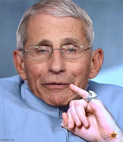 Dr Evil, I mean Fauci - Imgflip