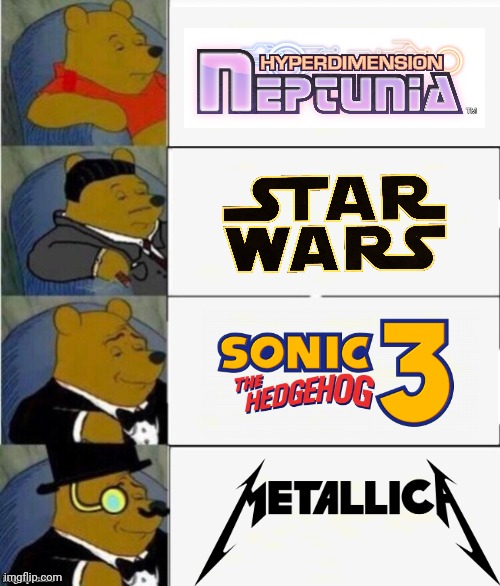 Master Of Opinions | image tagged in tuxedo winnie the pooh 4 panel,star wars,sonic the hedgehog,hyperdimension neptunia,metallica,xentrickraft | made w/ Imgflip meme maker