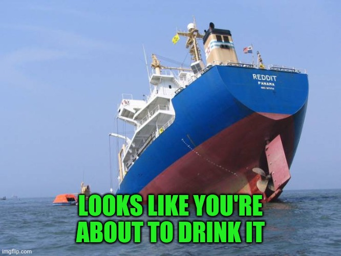 Mislabeled |  LOOKS LIKE YOU'RE ABOUT TO DRINK IT | image tagged in photoshopped,g,ya think so | made w/ Imgflip meme maker