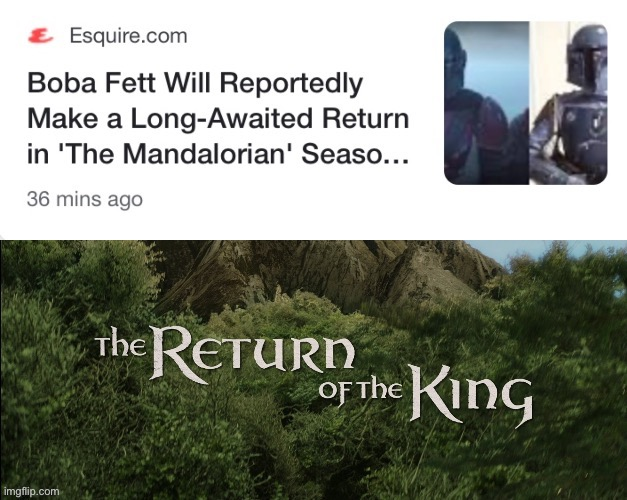 The return | image tagged in boba fett,return of the king,the mandalorian | made w/ Imgflip meme maker
