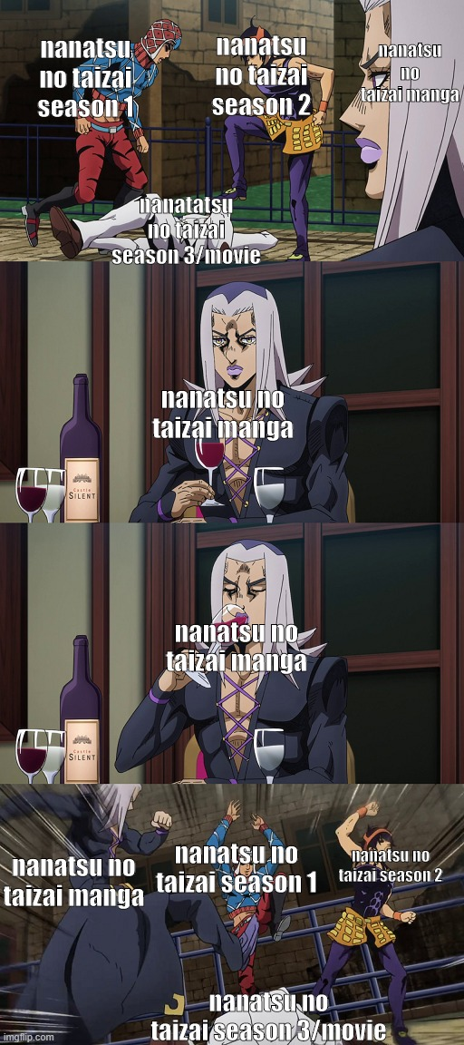 Abbacchio joins in the fun |  nanatsu no taizai manga; nanatsu no taizai season 2; nanatsu no taizai season 1; nanatatsu no taizai season 3/movie; nanatsu no taizai manga; nanatsu no taizai manga; nanatsu no taizai season 1; nanatsu no taizai manga; nanatsu no taizai season 2; nanatsu no taizai season 3/movie | image tagged in seven deadly sins | made w/ Imgflip meme maker